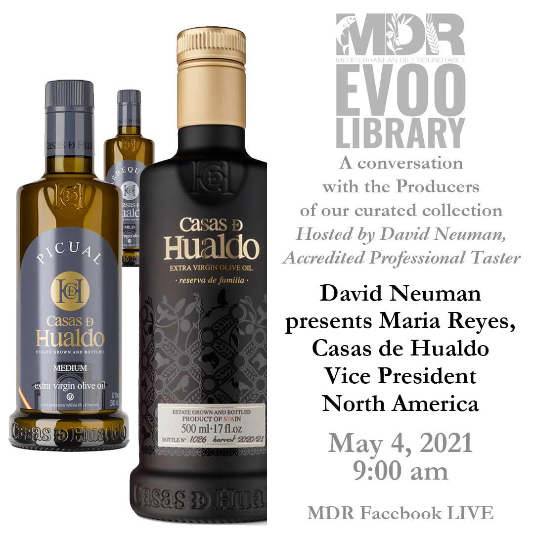 MDR EVOO Library: David Neuman presents Cristina Aizpun Vains, Casas de Hualdo (live from Spain) May 4, 2021 9:00 am MDR Facebook LIVE fb.com/mediterraneandietroundtable