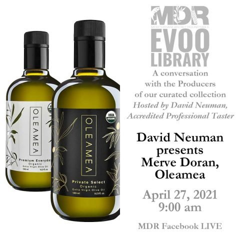 MDR EVOO Library: David Neuman presents Merve Doran, Oleamea. April 27, 20219:00 am through MDR Facebook LIVE.